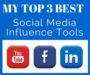 My Top 3 Best Social Media Influence Tools